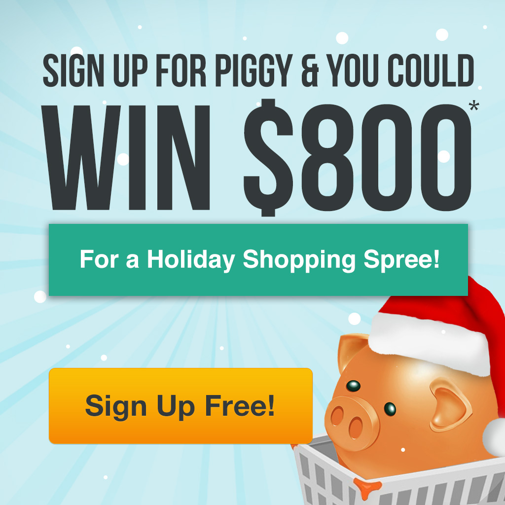 Sign up for Piggy and you could WIN $800!
